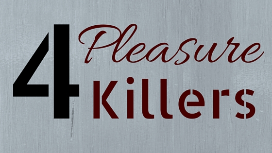 4 Pleasure Killers