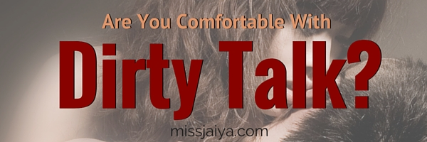 Are You Comfortable With Dirty Talk?
